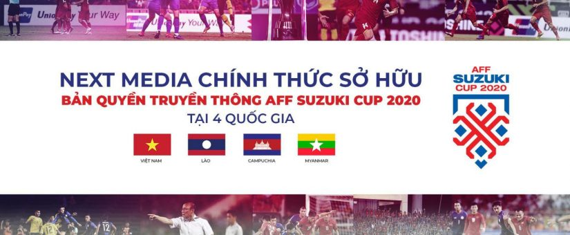 NEXT MEDIA TO OWN EXCLUSIVE MEDIA RIGHTS  IN FOUR COUNTRIES FOR THE AFF SUZUKI CUP 2020
